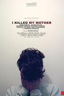 Zabil jsem svou matku