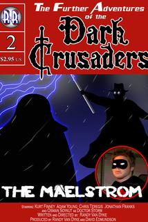 Dark Crusaders: The Maelstrom  - Dark Crusaders: The Maelstrom