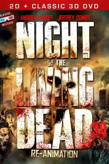 Night of the Living Dead 3D: Re-Animation  - Night of the Living Dead 3D: Re-Animation
