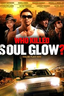 Who Killed Soul Glow?  - Who Killed Soul Glow?