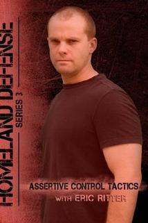 Assertive Control Tactics: Homeland Defense Series 3