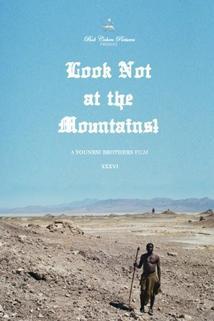Look Not at the Mountains!  - Look Not at the Mountains!