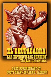 El Chupacabra: Las entrevistas perdido