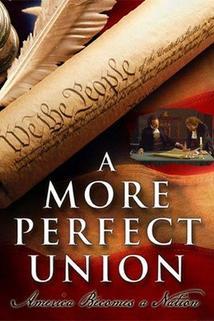 A More Perfect Union: America Becomes a Nation