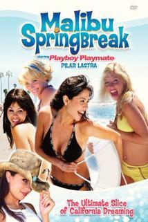 Malibu Spring Break  - Malibu Spring Break