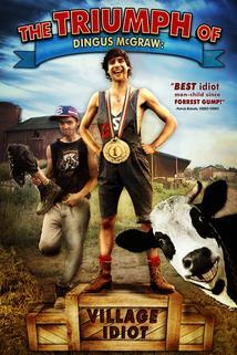 The Triumph of Dingus McGraw: Village Idiot