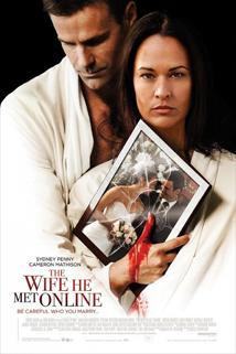 Manželka přes internet  - The Wife He Met Online