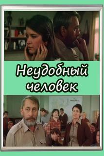 Neudobnyy chelovek  - Neudobnyy chelovek