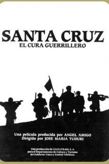 Santa Cruz, el cura guerrillero