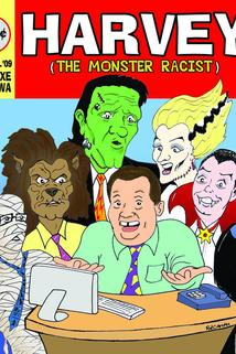 Harvey the Monster Racist