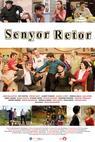 Senyor Retor (2011)