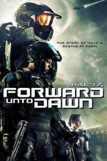 Halo 4: Forward Unto Dawn  - Halo 4: Forward Unto Dawn