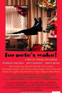 For Pete's Wake!  - For Pete's Wake!