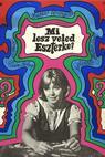 Mi lesz veled Eszterke? (1968)