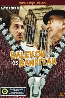 Balekok és banditák  - Balekok és banditák