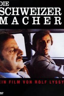Die Schweizermacher  - Die Schweizermacher