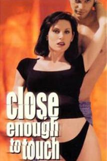 Intimní doteky  - Close Enough to Touch
