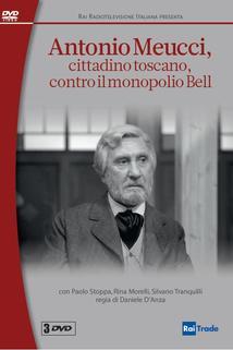 Antonio Meucci cittadino toscano contro il monopolio Bell
