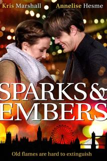 Sparks and Embers  - Sparks and Embers