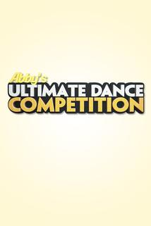 Abby's Ultimate Dance Competition  - Abby's Ultimate Dance Competition