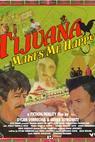 Tijuana Makes Me Happy (2007)