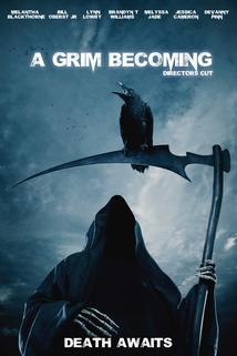 Grim Becoming, A