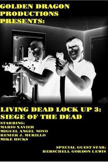 Living Dead Lock Up 3: Siege of the Dead