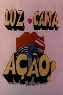 Luz, Cama, Ação!