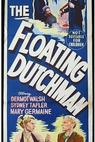 The Floating Dutchman