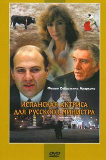 Ispanskaya aktrisa dlya russkogo ministra