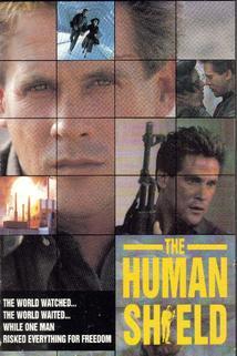 Lidský štít  - Human Shield, The