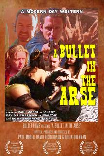 Bullet in the Arse, A