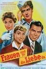 Frauen sind für die Liebe da (1957)