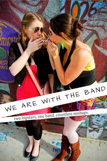 We Are with the Band