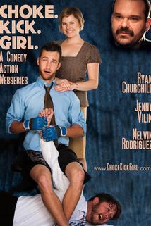 Choke.Kick.Girl: The Series