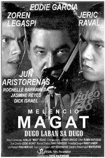 Melencio Magat: Dugo laban dugo