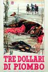 Tres dólares de plomo
