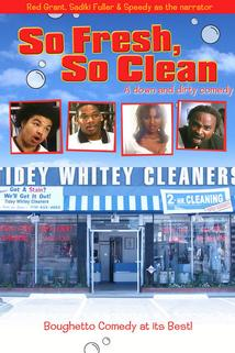So Fresh, So Clean... a Down and Dirty Comedy