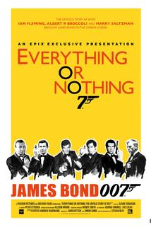 Everything or Nothing: The Untold Story of 007  - Everything or Nothing: The Untold Story of 007