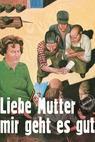Liebe Mutter, mir geht es gut (1972)