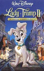 Lady a Tramp II: Scampova dobrodružství  - Lady and the Tramp II: Scamp's Adventure