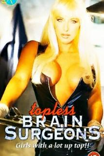 Topless Brain Surgeons