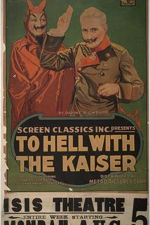 To Hell with the Kaiser!