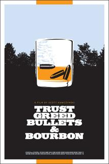 Trust, Greed, Bullets & Bourbon