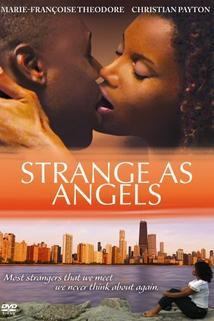 Strange as Angels