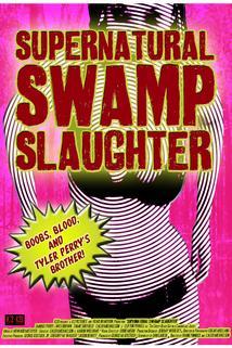 Supernatural Swamp Slaughter  - Supernatural Swamp Slaughter