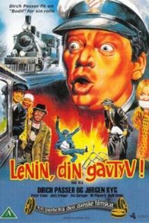 Lenin, din gavtyv  - Lenin, din gavtyv