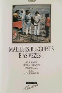 Malteses, burgueses e às vezes...