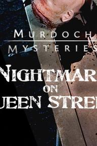 Murdoch Mysteries: Nightmare on Queen Street