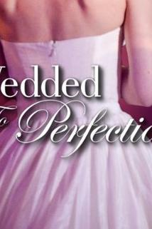 Wedded to Perfection